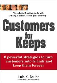 Customers for Keeps: 8 Powerful Strategies to Turn Customers into Friends and Keep Them Forever
