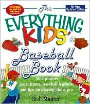 Kids' Everything Baseball: Star Players, Great Teams, Baseball Legends, and Tips on Playing Like a Pro