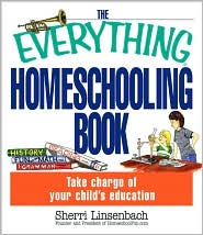 The Everything Homeschooling Book: Take Charge of Your Child's Education