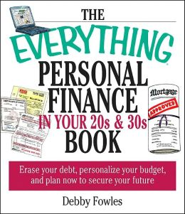 Everything Personal Finance for the 20s and 30s: Erase your Debt, Personalize Your Budget, and Plan Now to Secure Your Future