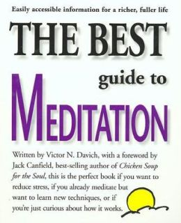 Best Guide to Meditation: This Is the Perfect Book If You Want to Reduce Stress, If You Already Meditate But Want to Learn New Techniques, or If