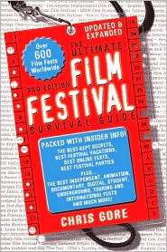 Ultimate Film Festival Survival Guide: The Essential Companion for Filmmakers and Festival-Goers