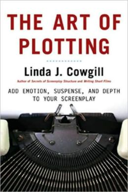 Art of Plotting: Add Emotion Suspense and Depth to Your Screenplay