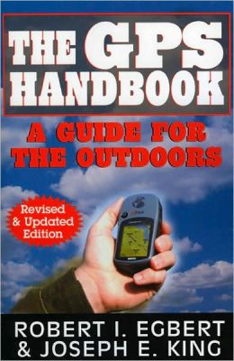 GPS Handbook: A Guide for the Outdoors