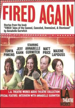 Fired Again: Stories from the Book Fired! Tales of the Canned, Canceled, Downsized, and Dismissed