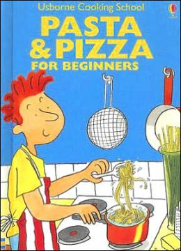 Pasta and Pizza: For Beginners