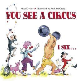 You See a Circus. I See...