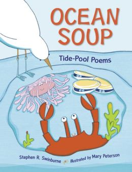 Ocean Soup: A Book of Tide Pool Poems