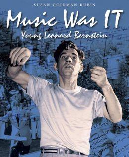 Music Was It: Young Leonard Bernstein