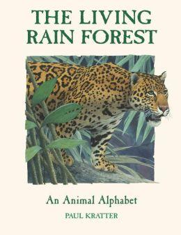 The Living Rain Forest: An Animal Alphabet