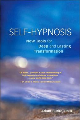 Self-Hypnosis: New Tools for Deep and Lasting Transformation
