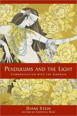 Pendulums and the Light: Communications with the Goddess