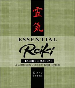 Essential Reiki Teaching Manual: An Instructional Guide for Reiki Healers