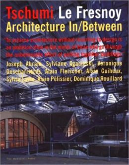 Tschumi Le Fresnoy: Architecture in/Between