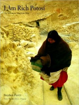 I Am Rich Potosi: The Mountain That Eats Men
