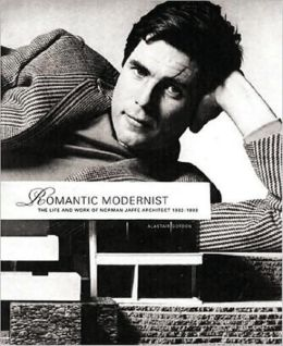 Romantic Modernist: The Life and Work of Norman Jaffe Architect 1932-1993