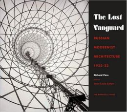Lost Vanguard: Russian Modernist Architecture 1922-1932