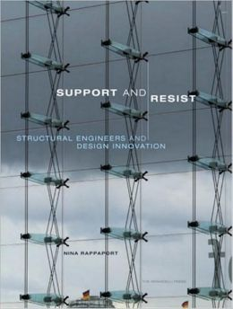 Support and Resist: Structural Engineers and Design Innovation