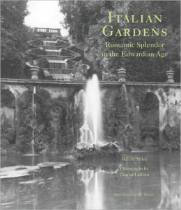 Italian Gardens: Romantic Splendor in the Edwardian Age