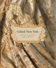 Book Cover Image. Title: Gilded New York:  Design, Fashion, and Society, Author: Donald Albrecht