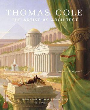 Thomas Cole: The Artist as Architect