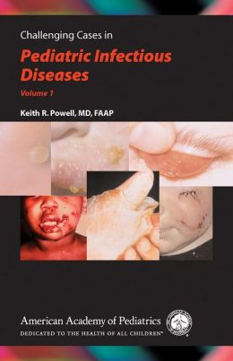 Challenging Cases in Pediatric Infectious Diseases V.1