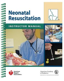 Neonatal Resuscitation: Instructor Manual