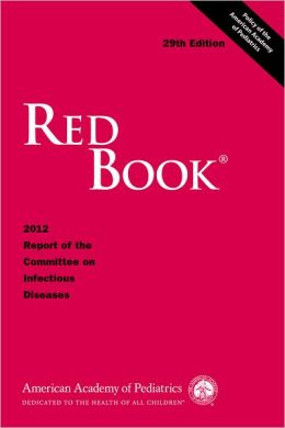 Red Book: 2012 Report of the Committee on Infectious Diseases
