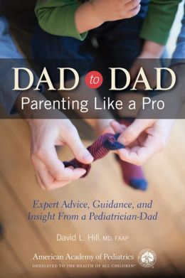 Dad to Dad: Parenting Like a Pro
