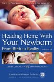 Book Cover Image. Title: Heading Home With Your Newborn:  From Birth to Reality, Author: Laura A. Jana
