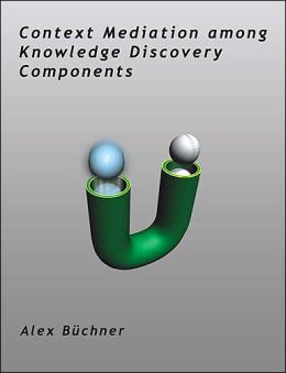 Context Mediation Among Knowledge Discovery Components