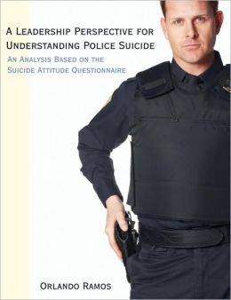 A Leadership Perspective For Understanding Police Suicide