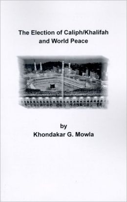 The Election Of Caliph/Khalifah And World Peace