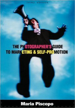 Photographer's Guide to Marketing and Self-Promotion