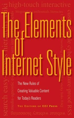 Elements of Internet Style: The New Rules of Creating Valuable Content for Today's Readers