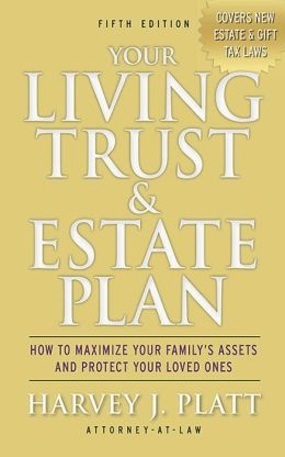 Your Living Trust and Estate Plan 2012-2013: How to Maximize Your Family's Assets and Protect Your Loved Ones