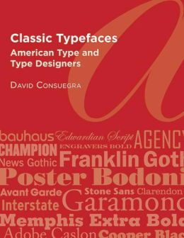 Classic Typefaces: American Type and Type Designers