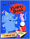 Ellie & Pinky's Shapes Book