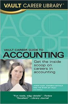 Vault Career Guide to Accounting, 3rd Edition