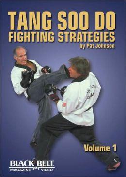 Tang Soo Do Fighting Strategies, Volume 1