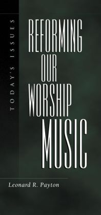Reforming Our Worship Music