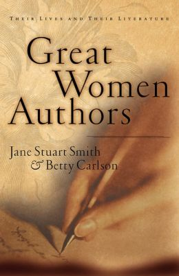 Great Women Authors: Their Lives and Their Literature