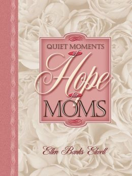 Quiet Moments of Hope for Moms