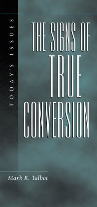 The Signs of True Conversion
