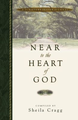 Near to the Heart of God: Scripture Prayer Journal