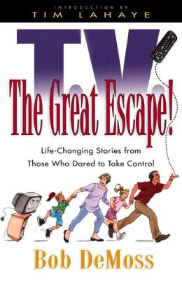 TV the Great Escape: Life-Changing Stories from Those Who Dared to Take Control