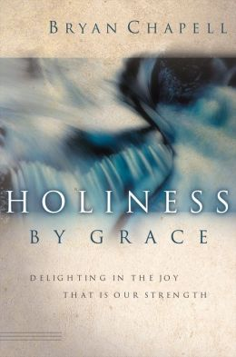 Holiness by Grace: Delighting in the Joy That Is Our Strength