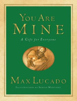 You Are Mine: A Gift for Everyone