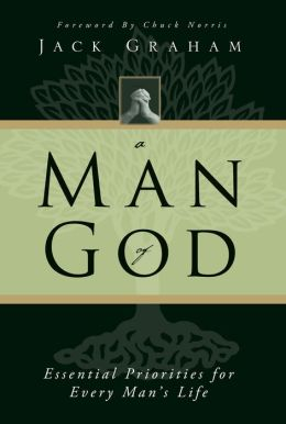 A Man of God: Essential Priorities for Every Man's Life