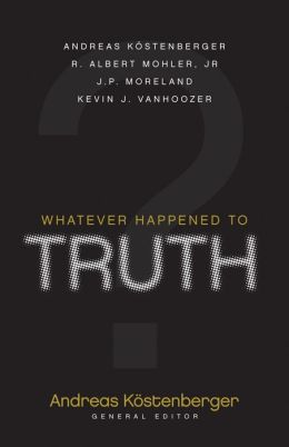 Whatever Happened to Truth?